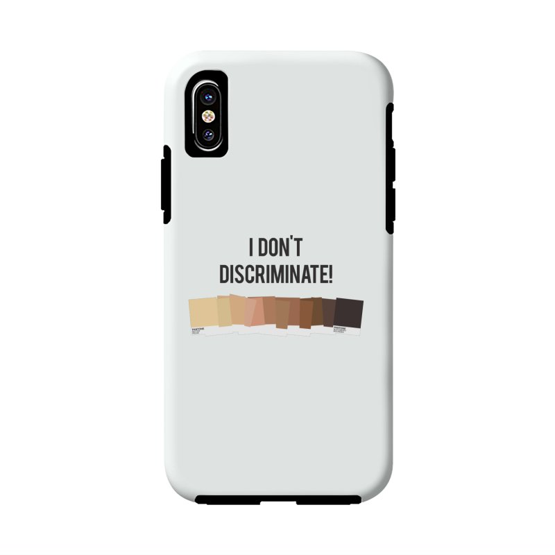 I Don't Discriminate Accessories Phone Case by Buckeen