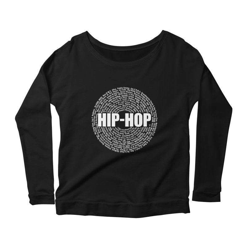 HIP-HOP SURROUNDED BY THE MC'S WHOSE ORBITED AND INFLUENCED THE CULTURE Women's Scoop Neck Longsleeve T-Shirt by Buckeen