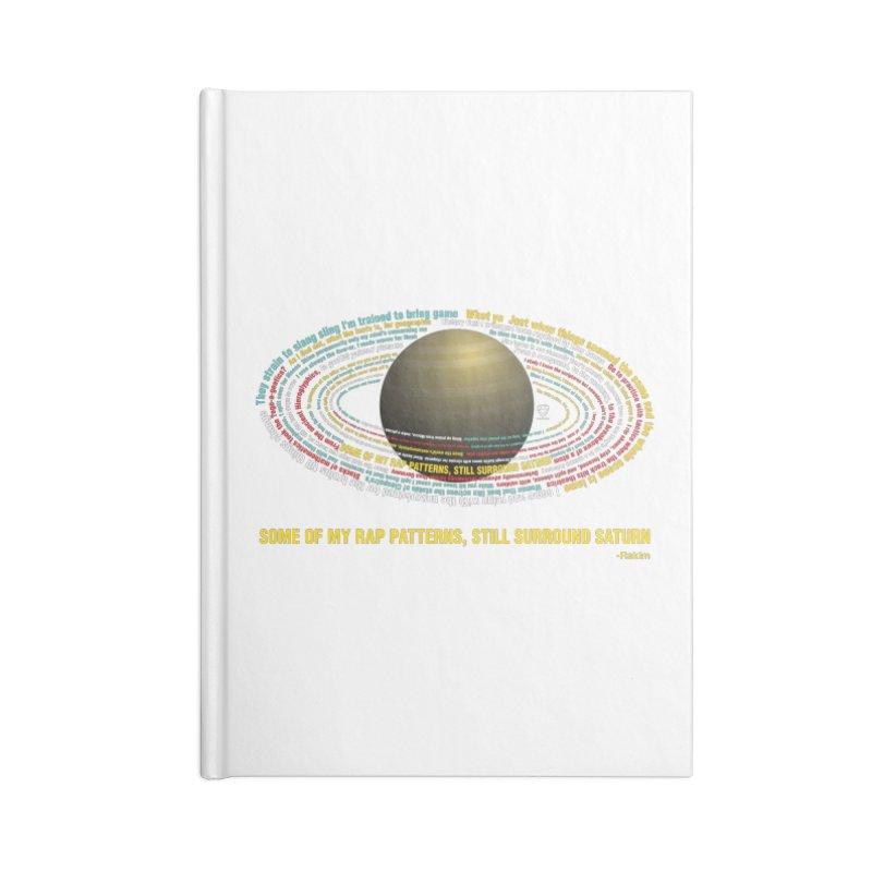 Rakim's Rap Patterns Around Saturn Accessories Notebook by Buckeen