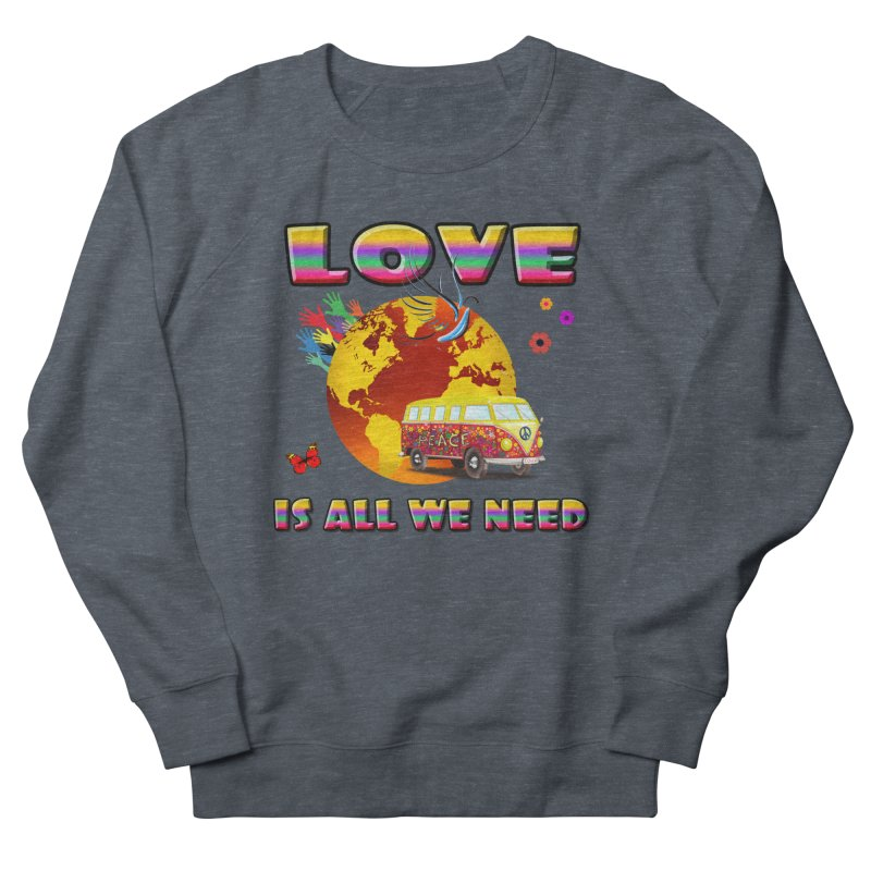 All We Need Men's Sweatshirt by Will's Buckin' Stuff