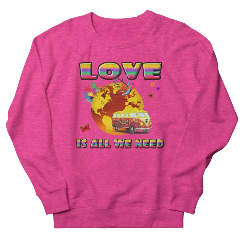 All We Need Women's French Terry Sweatshirt by Will's Buckin' Stuff