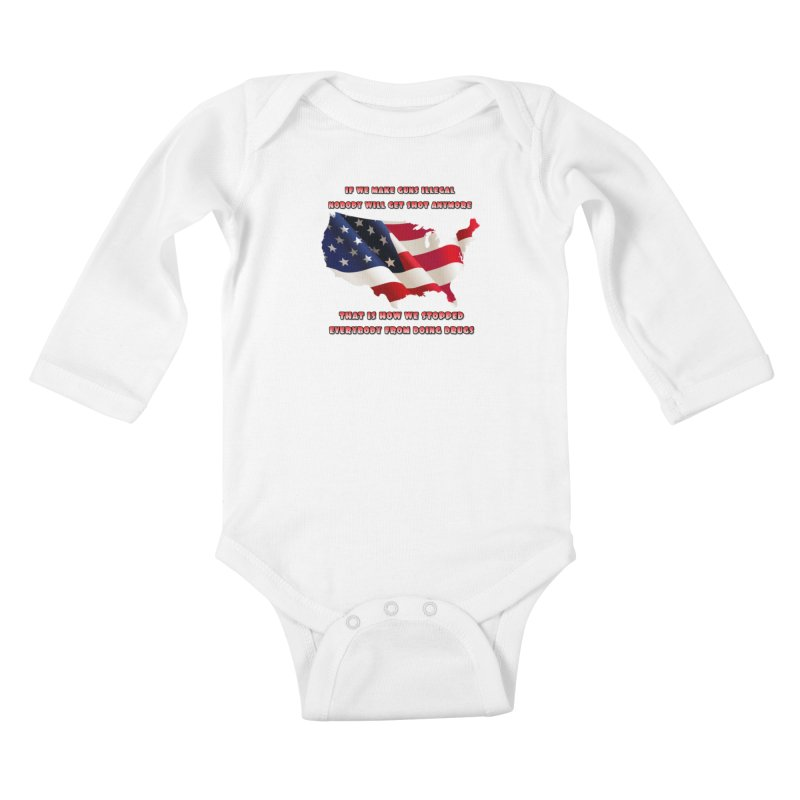 Guns and Drugs Kids Baby Longsleeve Bodysuit by Will's Buckin' Stuff