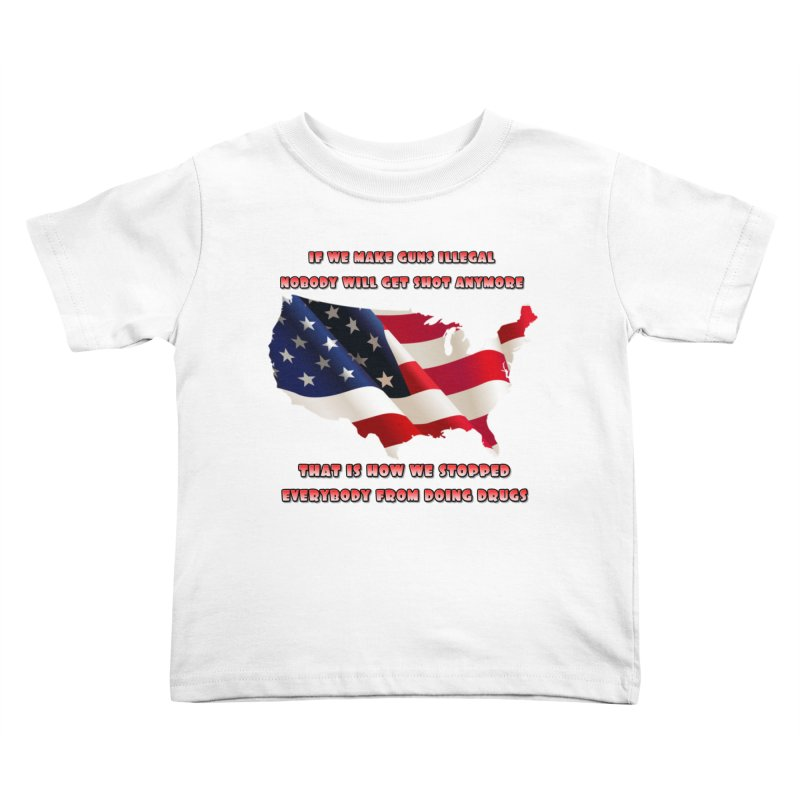 Guns and Drugs Kids Toddler T-Shirt by Will's Buckin' Stuff
