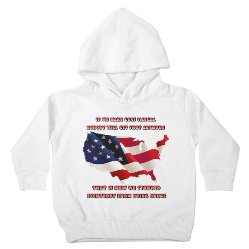 Guns and Drugs Kids Toddler Pullover Hoody by Will's Buckin' Stuff