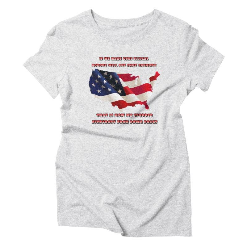 Guns and Drugs Women's T-Shirt by Will's Buckin' Stuff