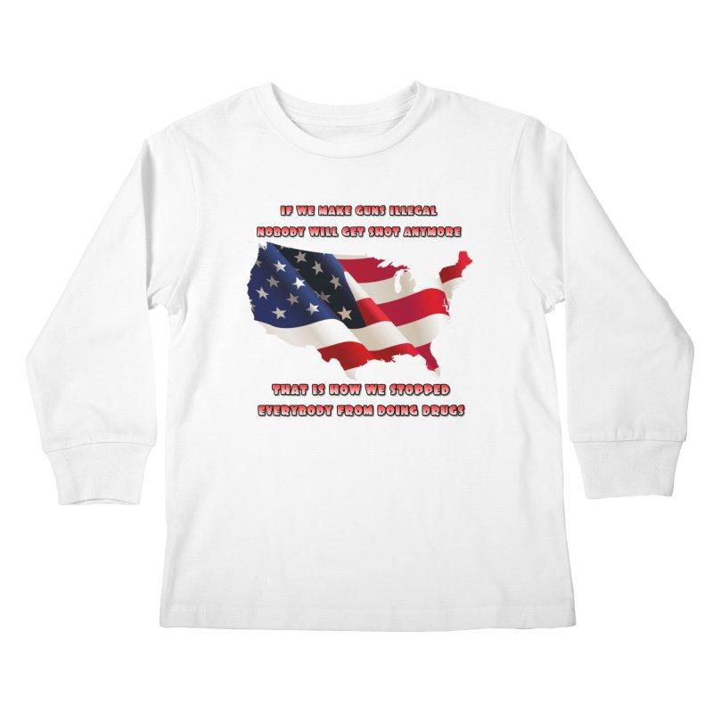 Guns and Drugs Kids Longsleeve T-Shirt by Will's Buckin' Stuff