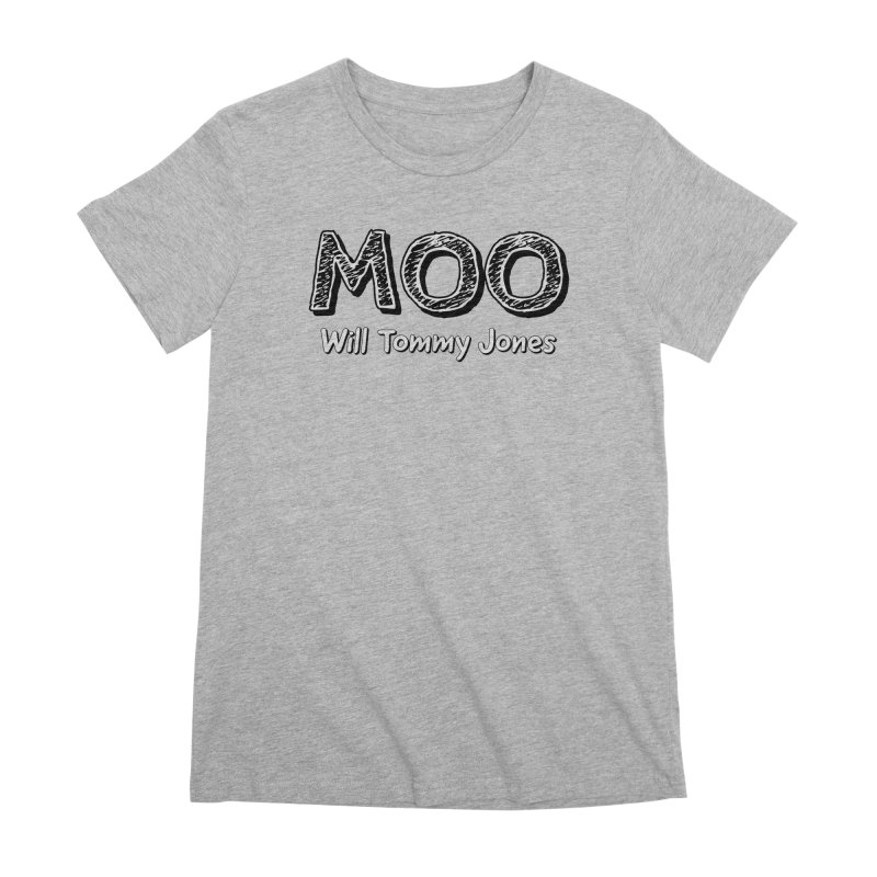 MOO wtj Women's Premium T-Shirt by Will's Buckin' Stuff