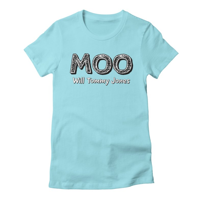 MOO wtj Women's Fitted T-Shirt by Will's Buckin' Stuff