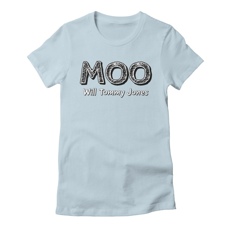 MOO wtj Women's T-Shirt by Will's Buckin' Stuff