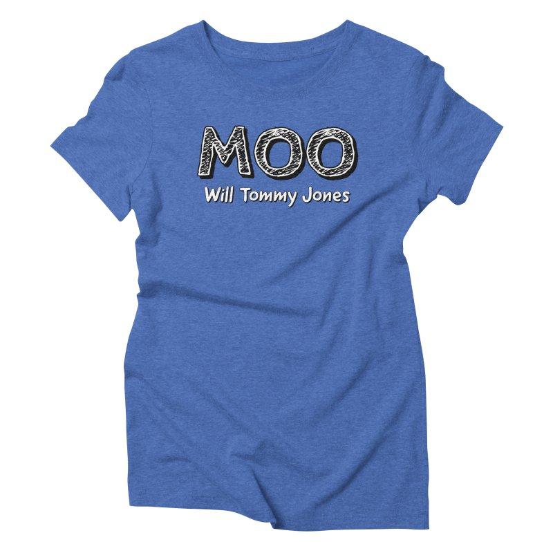 MOO wtj Women's Triblend T-Shirt by Will's Buckin' Stuff