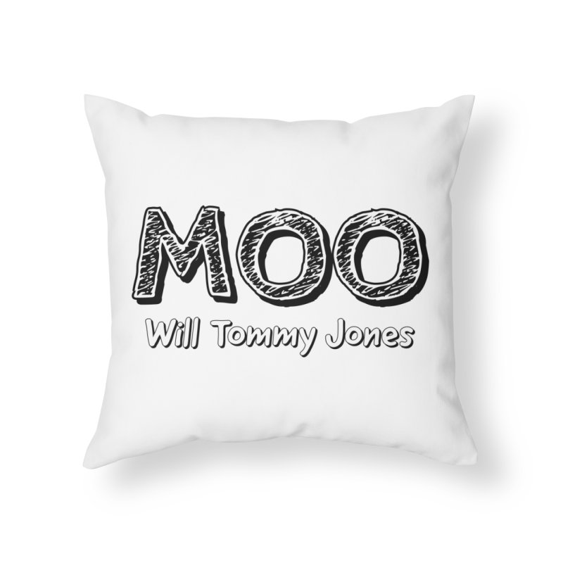 MOO wtj Home Throw Pillow by Will's Buckin' Stuff
