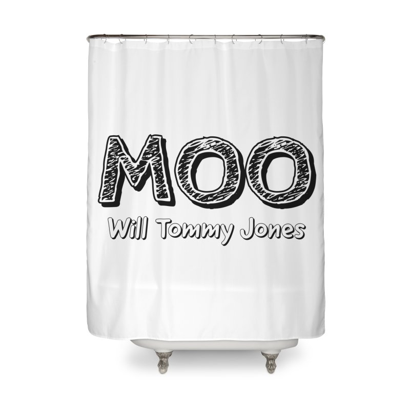 MOO wtj Home Shower Curtain by Will's Buckin' Stuff