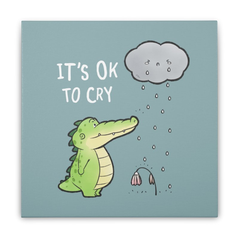 Buddy Gator - It's Ok To Cry, Cloud Home Stretched Canvas by Buddy Gator's Artist Shop