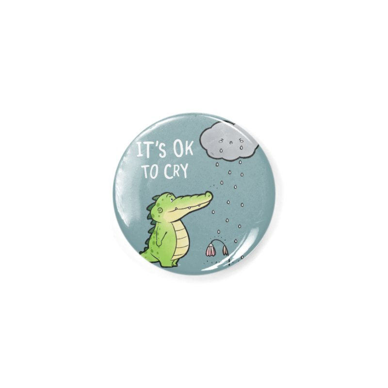 Buddy Gator - It's Ok To Cry, Cloud Accessories Button by Buddy Gator's Artist Shop