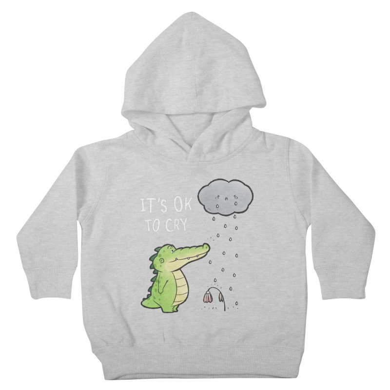 Buddy Gator - It's Ok To Cry, Cloud Kids Toddler Pullover Hoody by Buddy Gator's Artist Shop