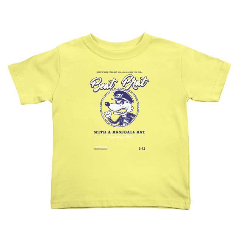 Beat on the Brat Kids Toddler T-Shirt by buddynishi's Artist Shop