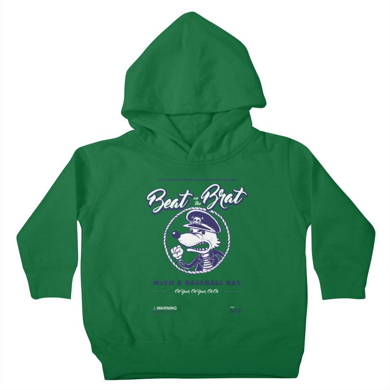 Beat on the Brat Kids Toddler Pullover Hoody by buddynishi's Artist Shop