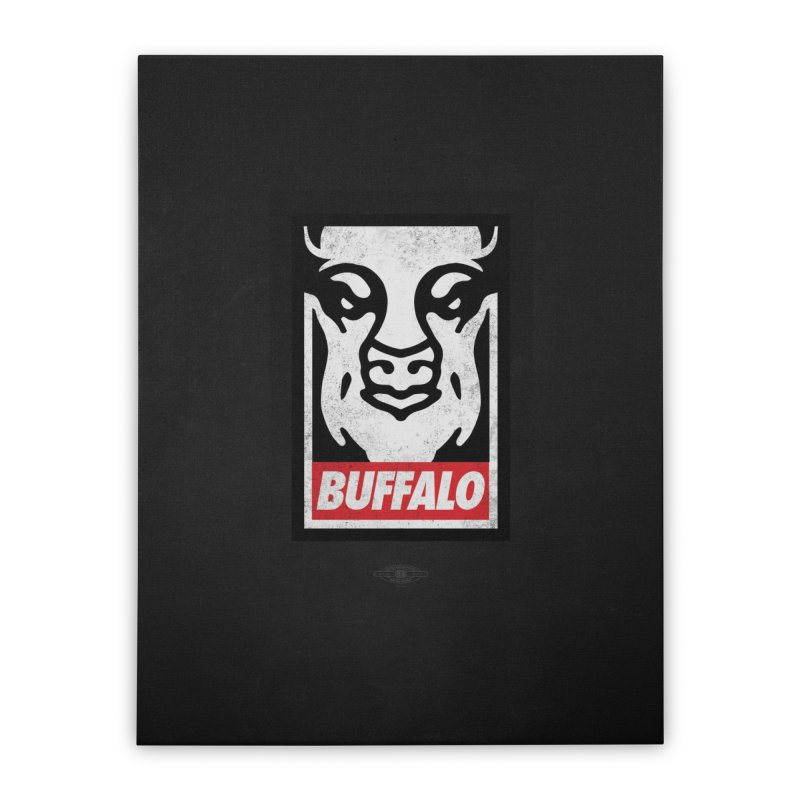 Obey the Buffalo Home Stretched Canvas by Buffalo Buffalo Buffalo
