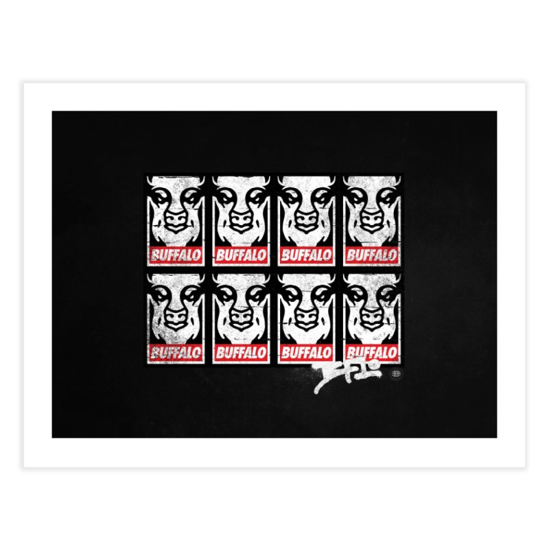 Obey Obey the Buffalo Buffalo Home Fine Art Print by Buffalo Buffalo Buffalo