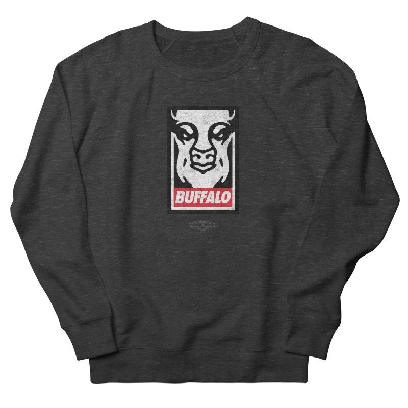 Obey the Buffalo Men's Sweatshirt by Buffalo Buffalo Buffalo