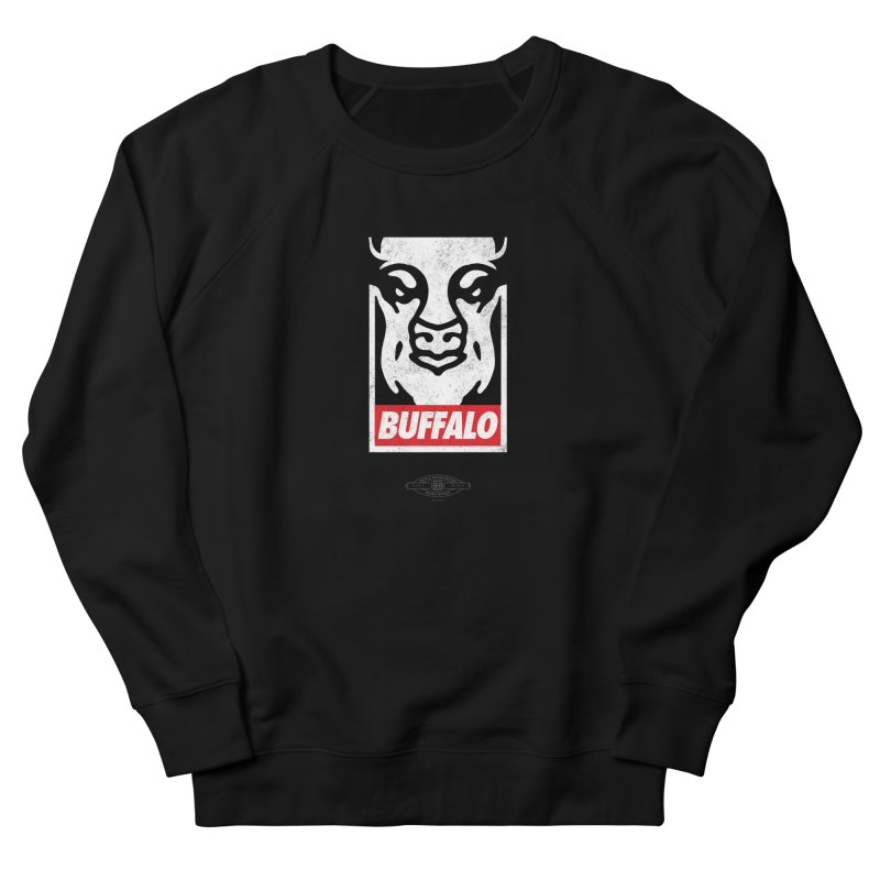 Obey the Buffalo Men's Sweatshirt by Buffalo Buffalo Buffalo