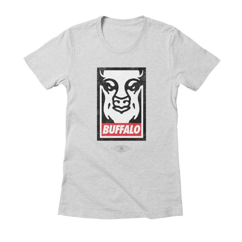 Obey the Buffalo Women's Fitted T-Shirt by Buffalo Buffalo Buffalo