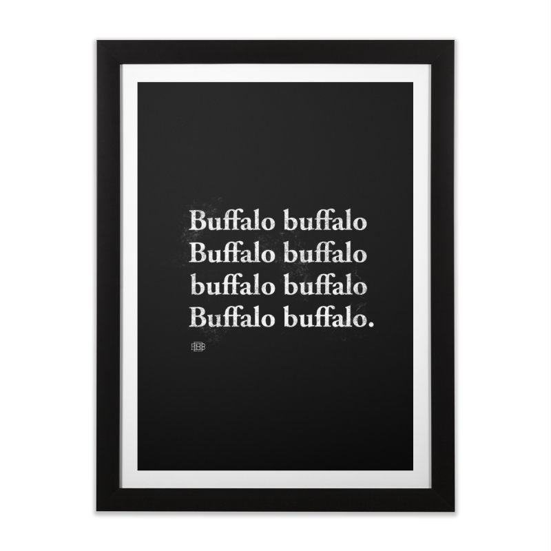 Buffalo Buffalo Words Home Framed Fine Art Print by Buffalo Buffalo Buffalo