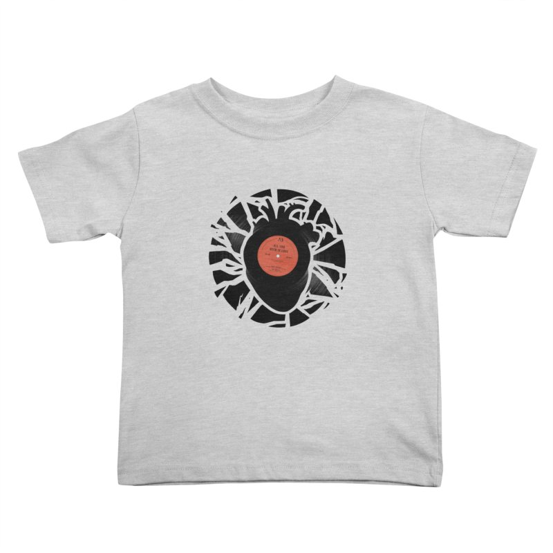 All You Need Is Love Kids Toddler T-Shirt by Buko