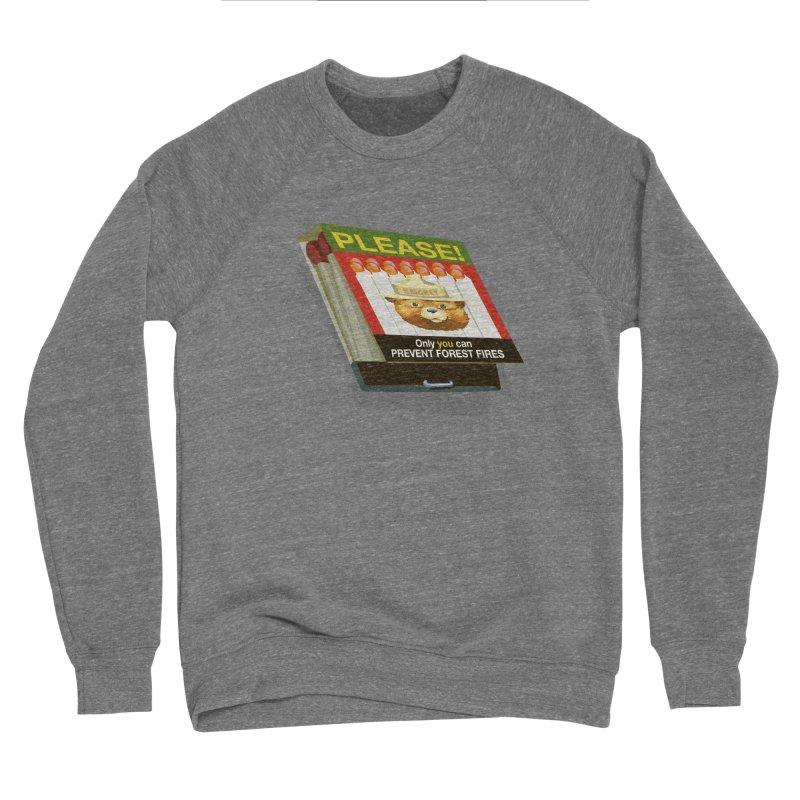 Smokey the Bear's Matches Men's Sponge Fleece Sweatshirt by BullShirtCo