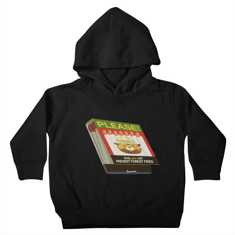 Smokey the Bear's Matches Kids Toddler Pullover Hoody by BullShirtCo