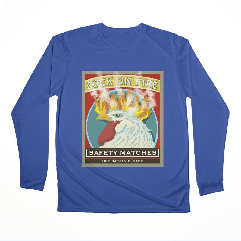 Cock on Fire Matches Women's Performance Unisex Longsleeve T-Shirt by BullShirtCo