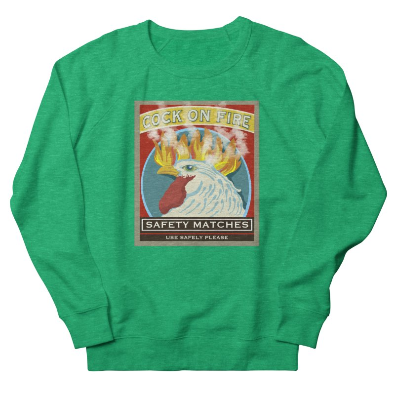 Cock on Fire Matches Women's French Terry Sweatshirt by BullShirtCo