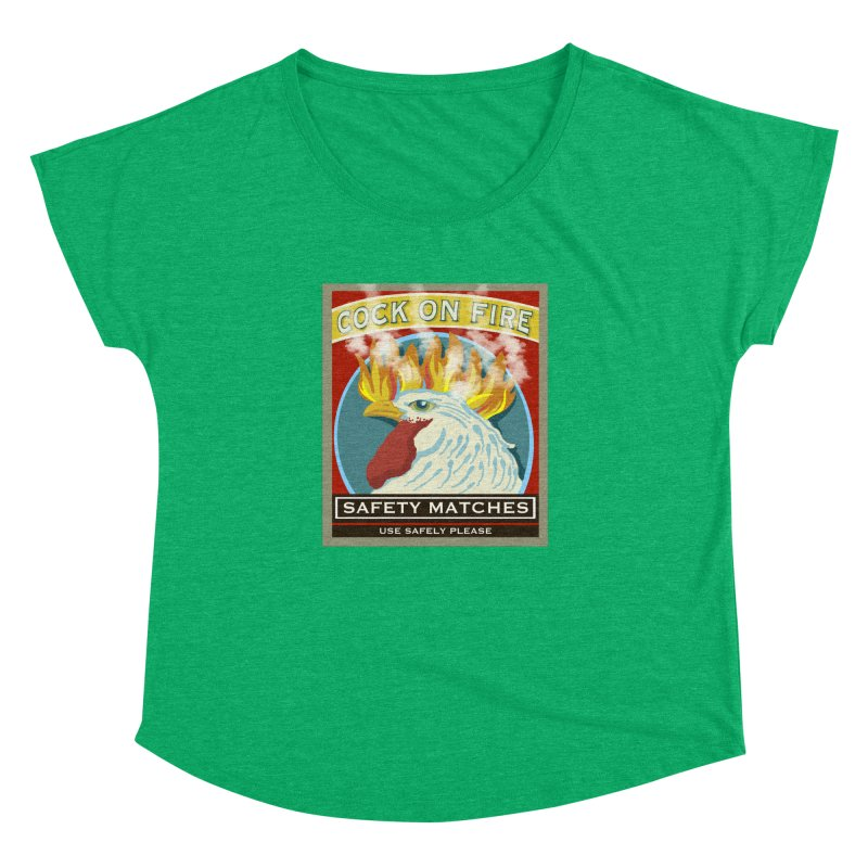 Cock on Fire Matches Women's Dolman Scoop Neck by BullShirtCo