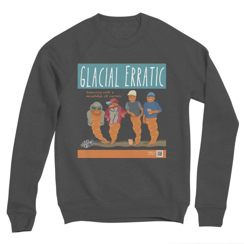 Glacial Erratic Canadian Band t-shirt Women's Sponge Fleece Sweatshirt by BullShirtCo