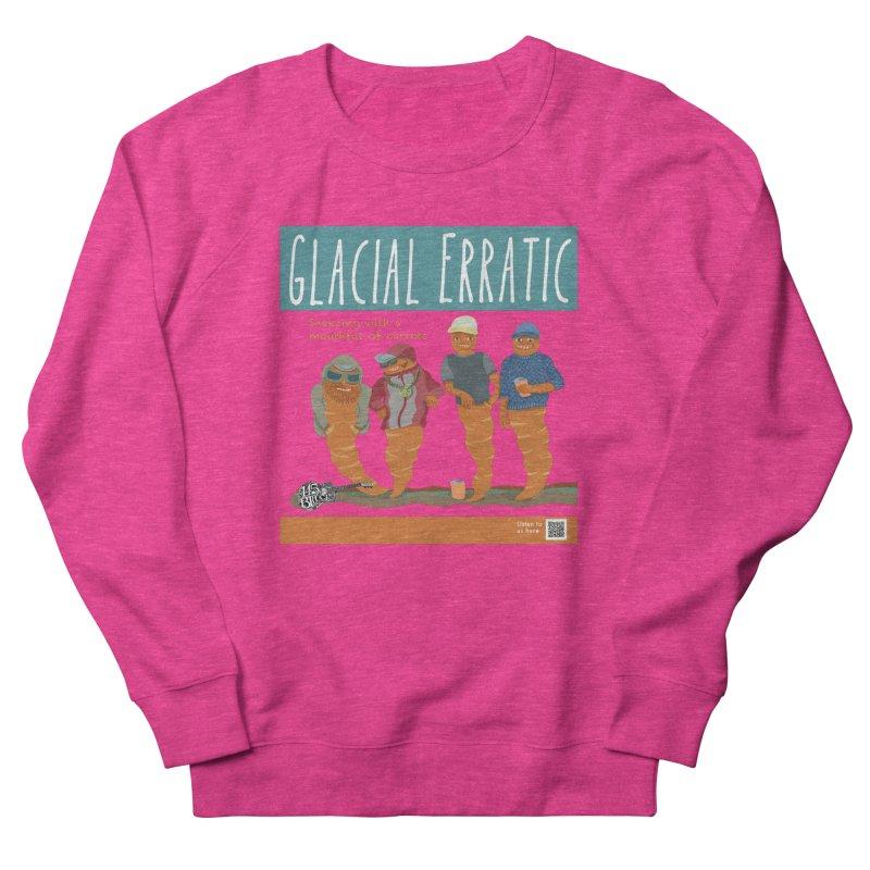 Glacial Erratic Canadian Band t-shirt Women's French Terry Sweatshirt by BullShirtCo