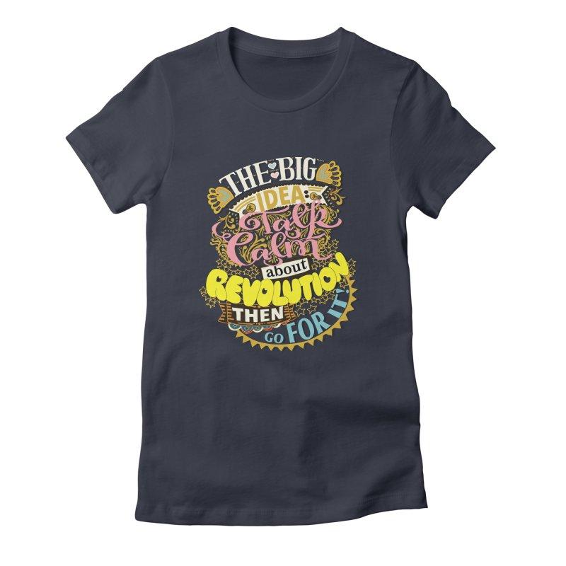 Talk calm but wear a nice shirt. Women's T-Shirt by BullShirtCo