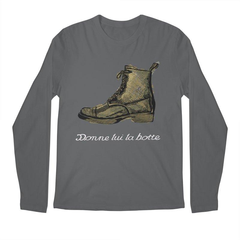 Donne lui la botte - Give Them the Boot Men's Longsleeve T-Shirt by BullShirtCo
