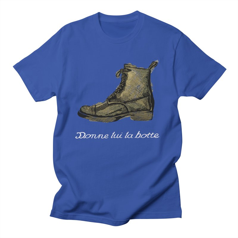 Donne lui la botte - Give Them the Boot Men's T-Shirt by BullShirtCo