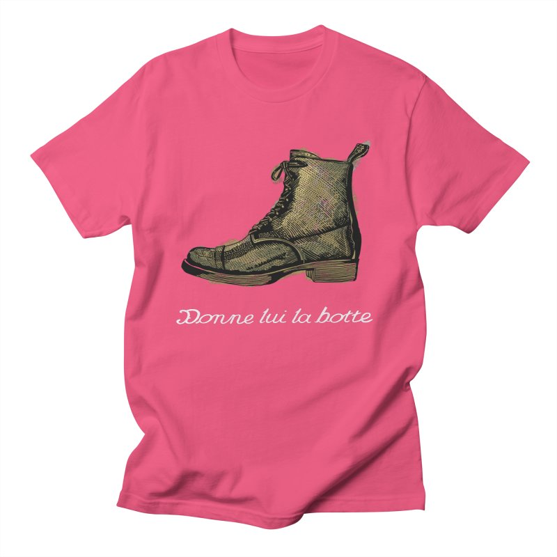 Donne lui la botte - Give Them the Boot in Men's Regular T-Shirt Fuchsia by BullShirtCo
