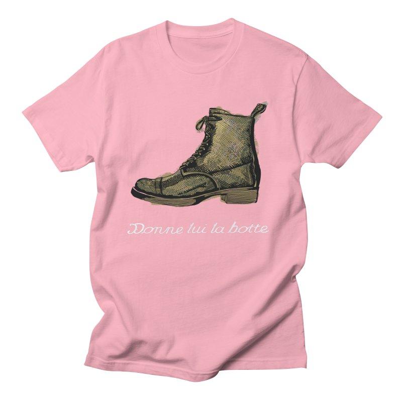 Donne lui la botte - Give Them the Boot Men's T-Shirt by BullShirtCo