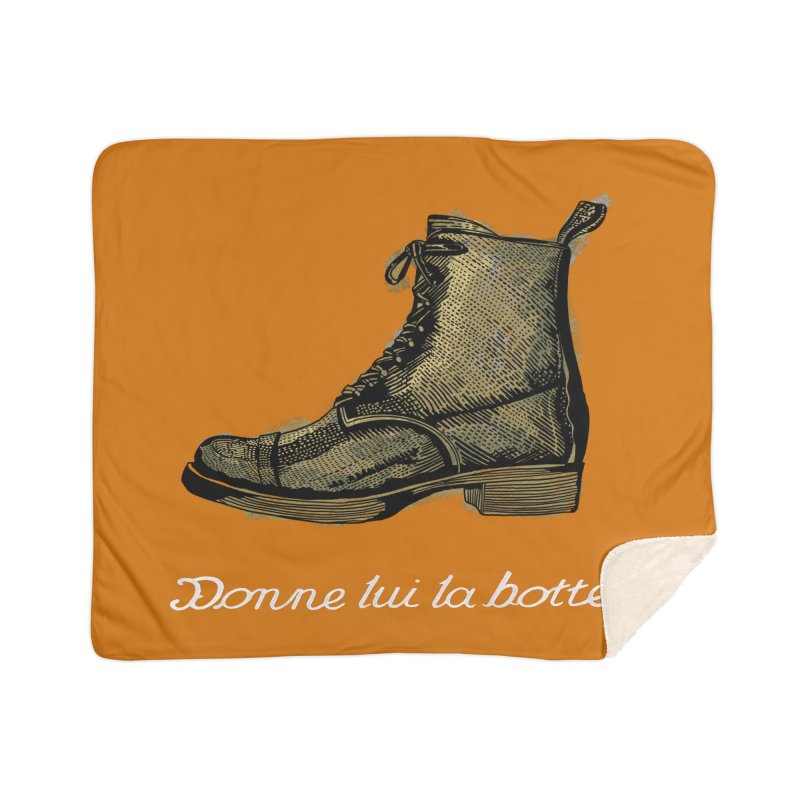 Donne lui la botte - Give Them the Boot Home Blanket by BullShirtCo