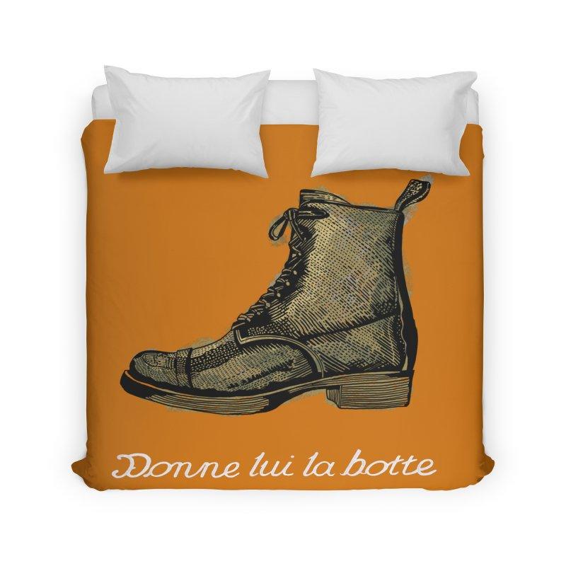 Donne lui la botte - Give Them the Boot Home Duvet by BullShirtCo