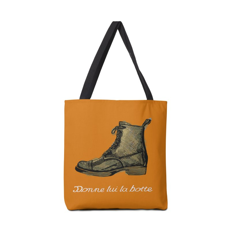 Donne lui la botte - Give Them the Boot Accessories Tote Bag Bag by BullShirtCo