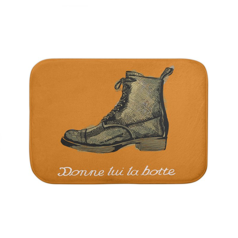 Donne lui la botte - Give Them the Boot Home Bath Mat by BullShirtCo