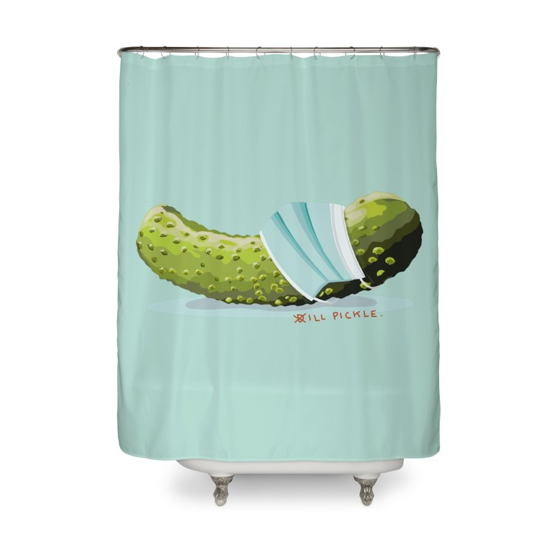 ill Pickle Home Shower Curtain by BullShirtCo