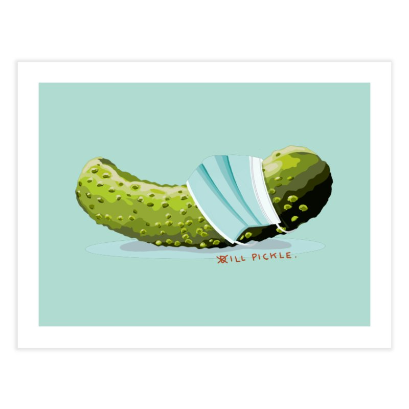 ill Pickle Home Fine Art Print by BullShirtCo