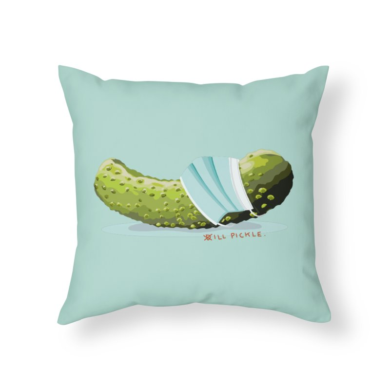 ill Pickle Home Throw Pillow by BullShirtCo