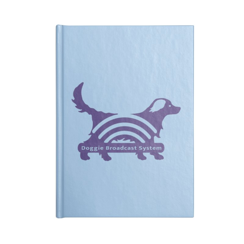 Doggie Broadcast System Accessories Notebook by BullShirtCo