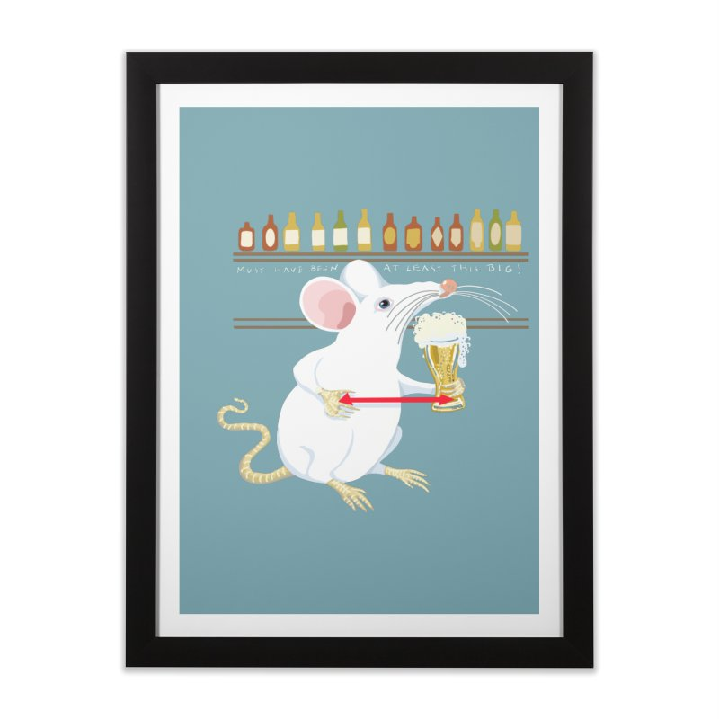 Must Have Been at Least THIS BIG! Home Framed Fine Art Print by BullShirtCo