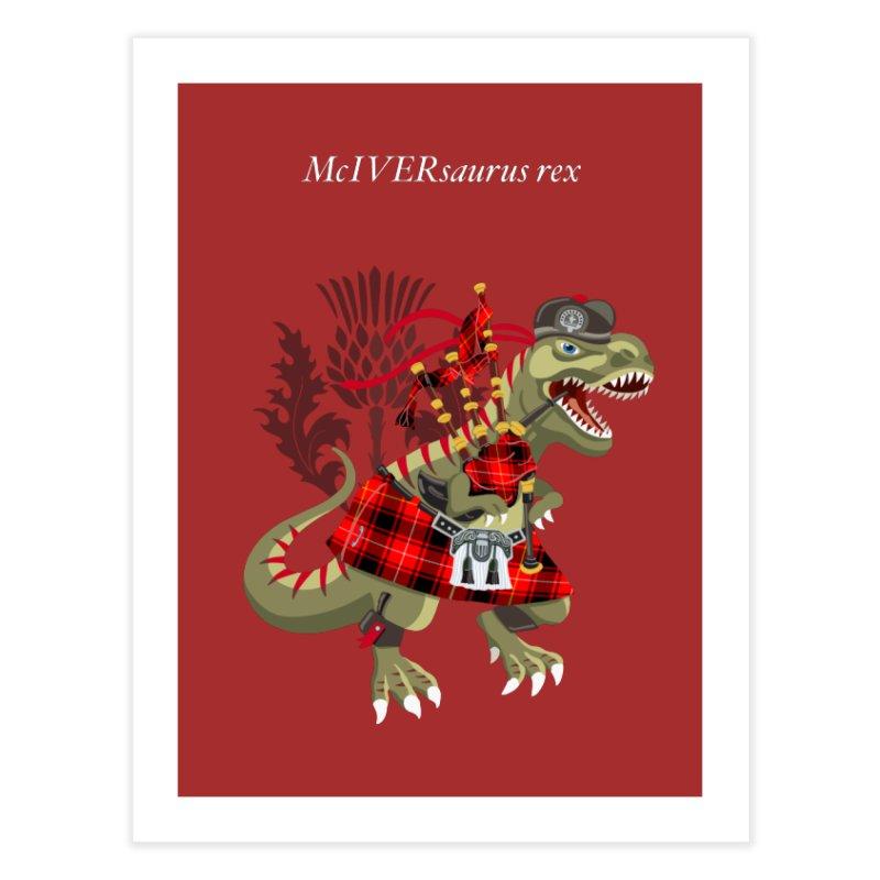 Clanosaurus Rex McIVERsaurus rex MacIver McIver McIvor MacIvor Tartan Home Fine Art Print by BullShirtCo